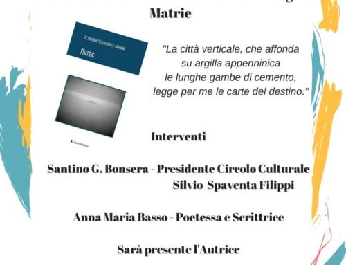 """PRESENTAZIONE SILLOGE POETICA """"MATRIE"""" DI LORENZA COLICIGNO"""