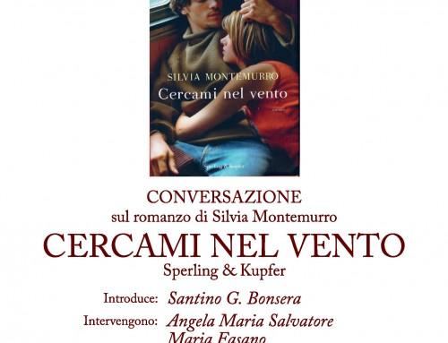 """PRESENTAZIONE DEL ROMANZO DI SILVIA MONTEMURRO """"CERCAMI NEL VENTO"""" SPERLING & KUPFER"""